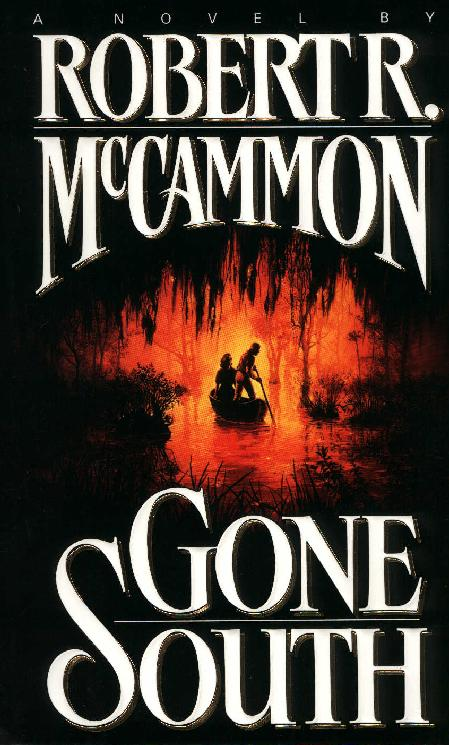 robert mccammon robert r mccammon s gone south