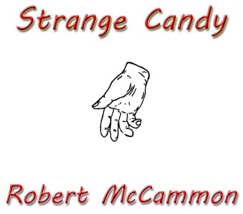 STRANGE CANDY by Robert McCammon